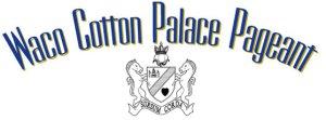 Waco Cotton Palace Pageant